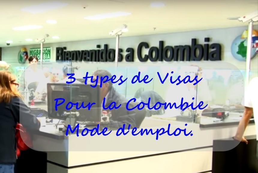 3 types de visas pour la Colombie